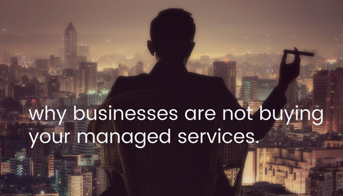 why-businesses-not-buying-managed-services.jpg